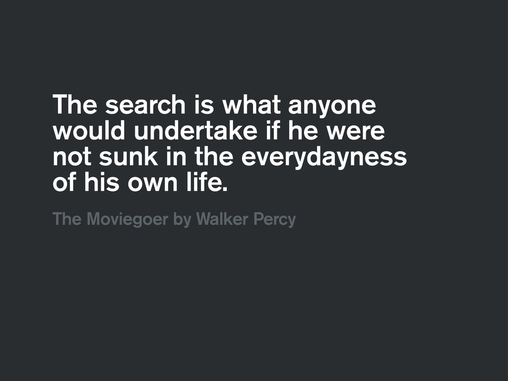 The search is what anyone would undertake if he...