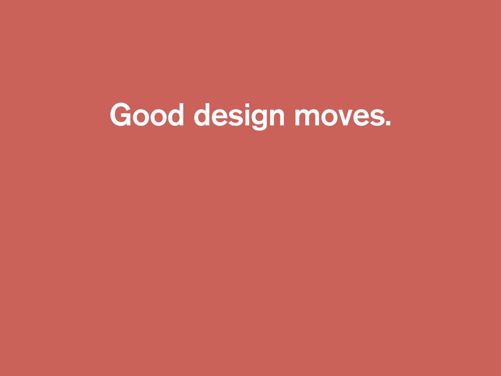 Good design moves.