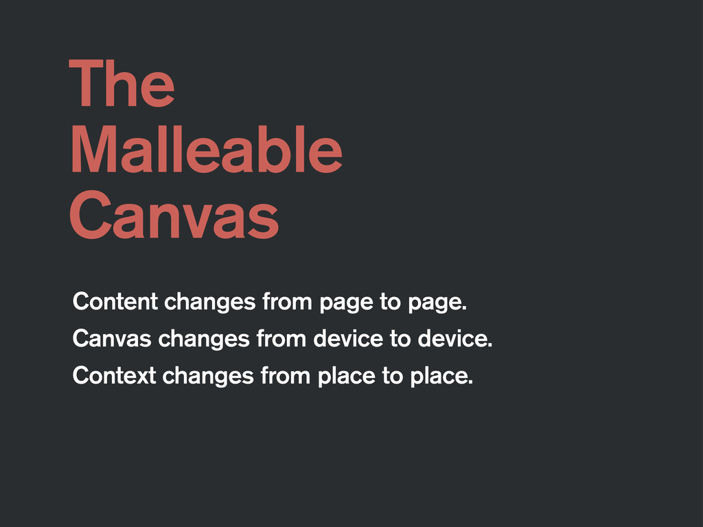 The Malleable Canvas Content changes from page ...