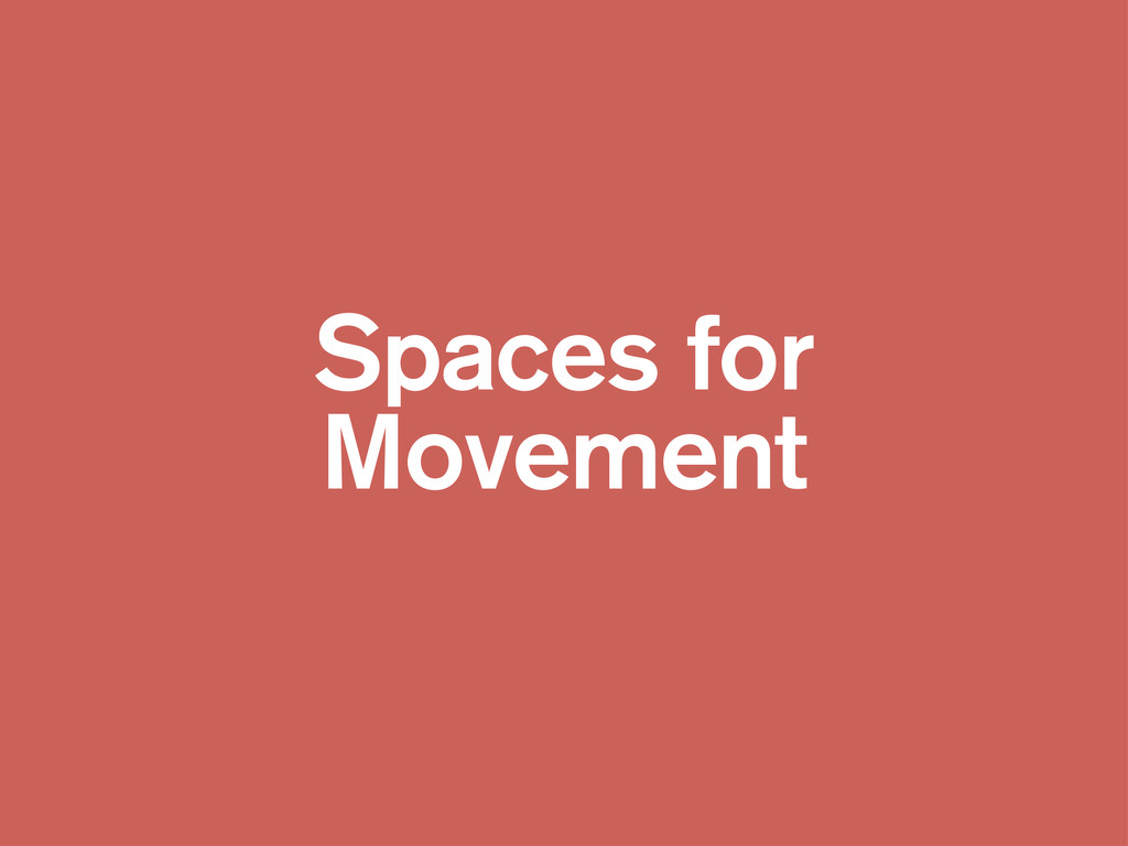 Spaces for Movement