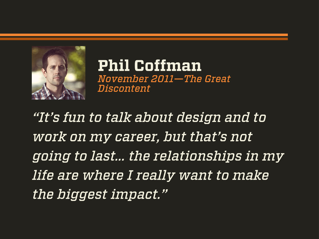 """""""It's fun to talk about design and to work on m..."""