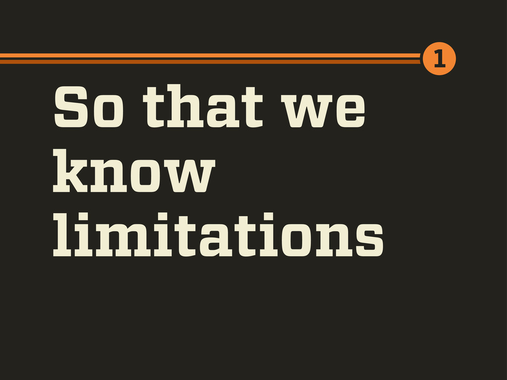 So that we know limitations 1