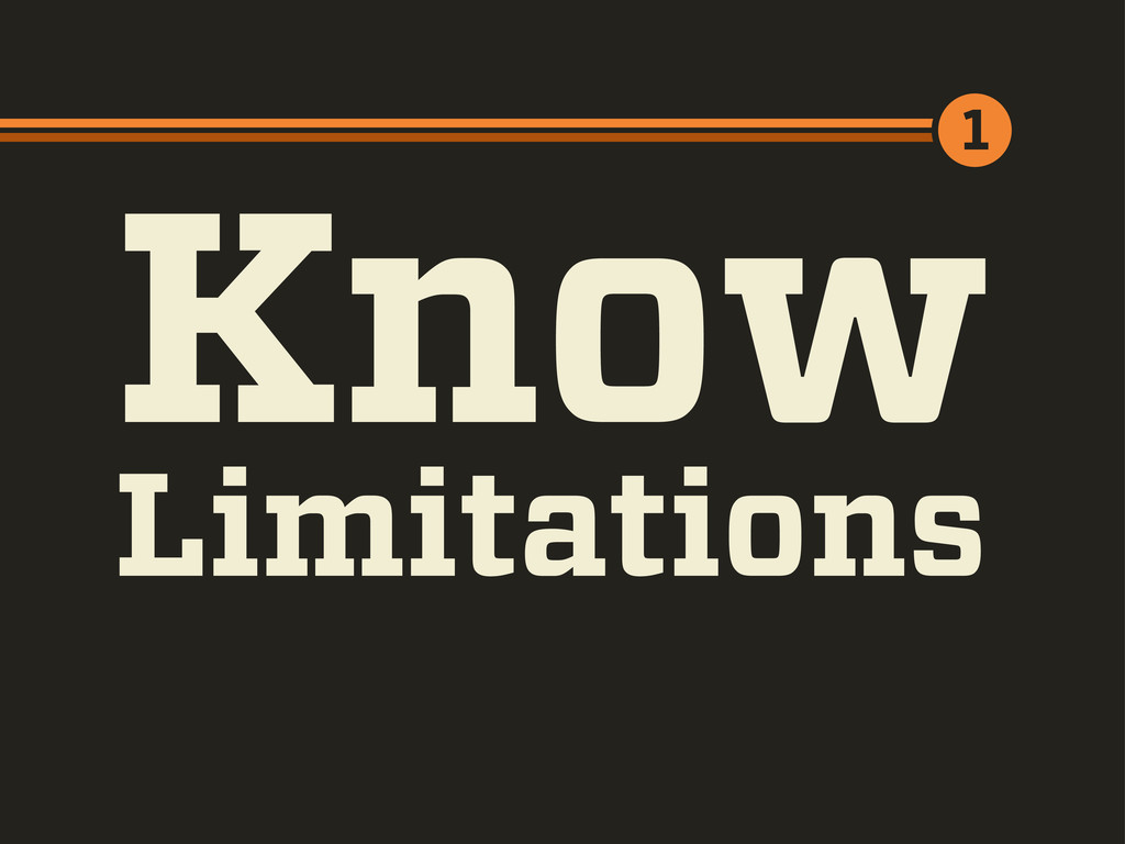 Know1 Limitations