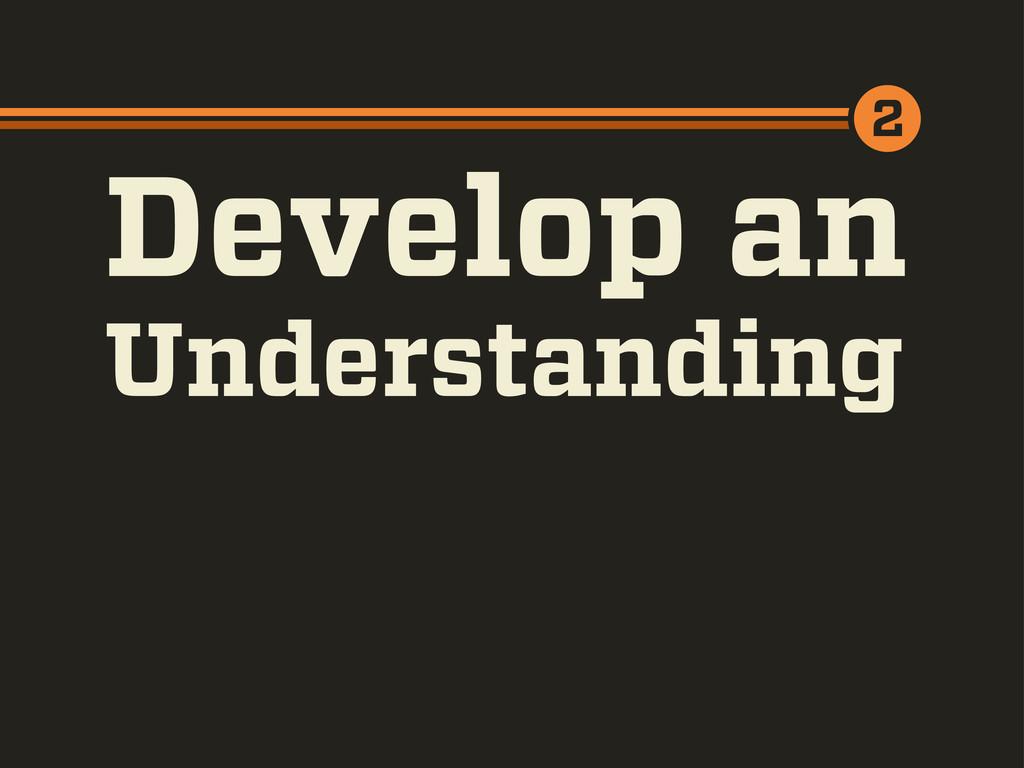 Develop an Understanding 2