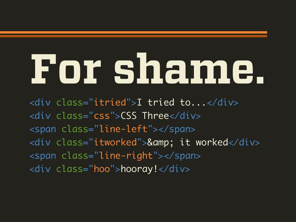 """<div class=""""itried"""">I tried to...</div> <div cl..."""