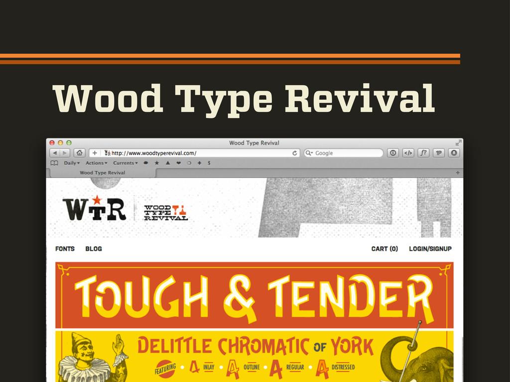 Wood Type Revival