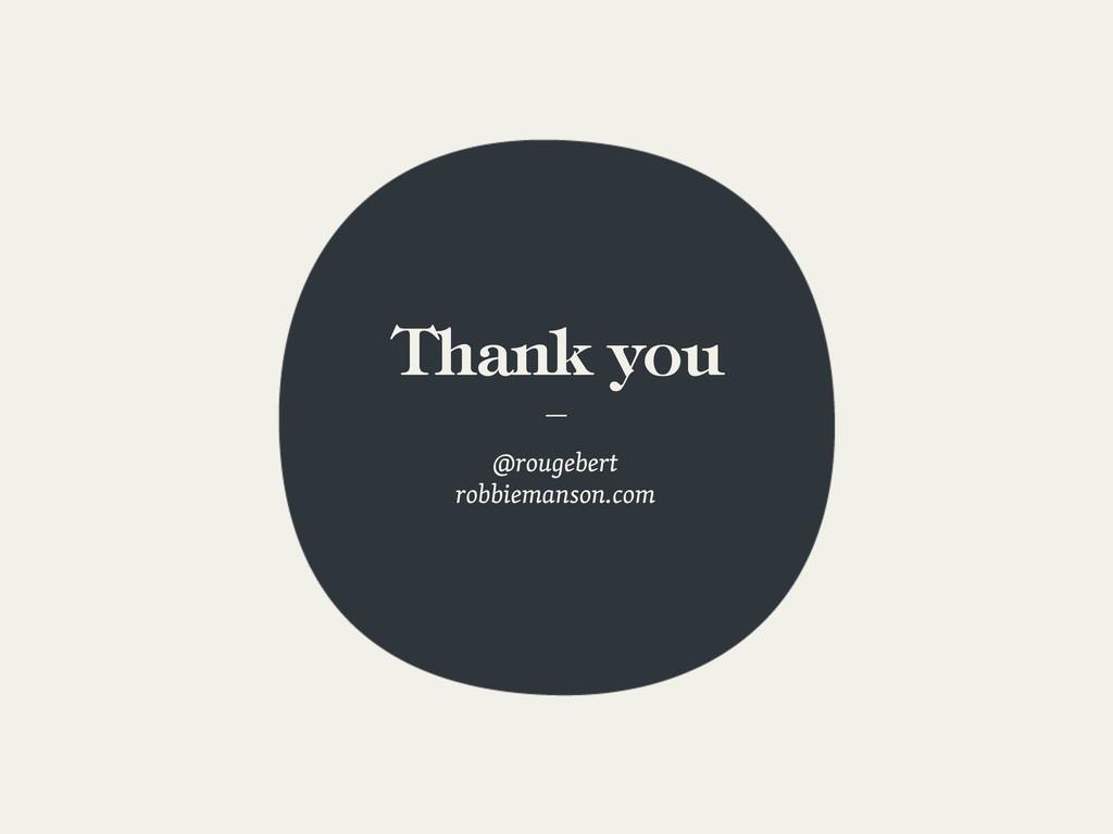 Thank you — @rougebert robbiemanson.com