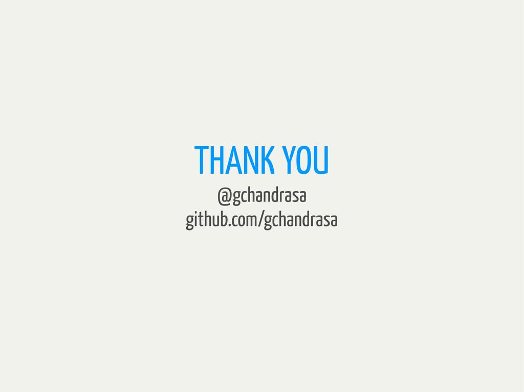 THANK YOU @gchandrasa github.com/gchandrasa