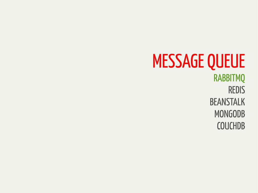 MESSAGE QUEUE RABBITMQ REDIS BEANSTALK MONGODB ...