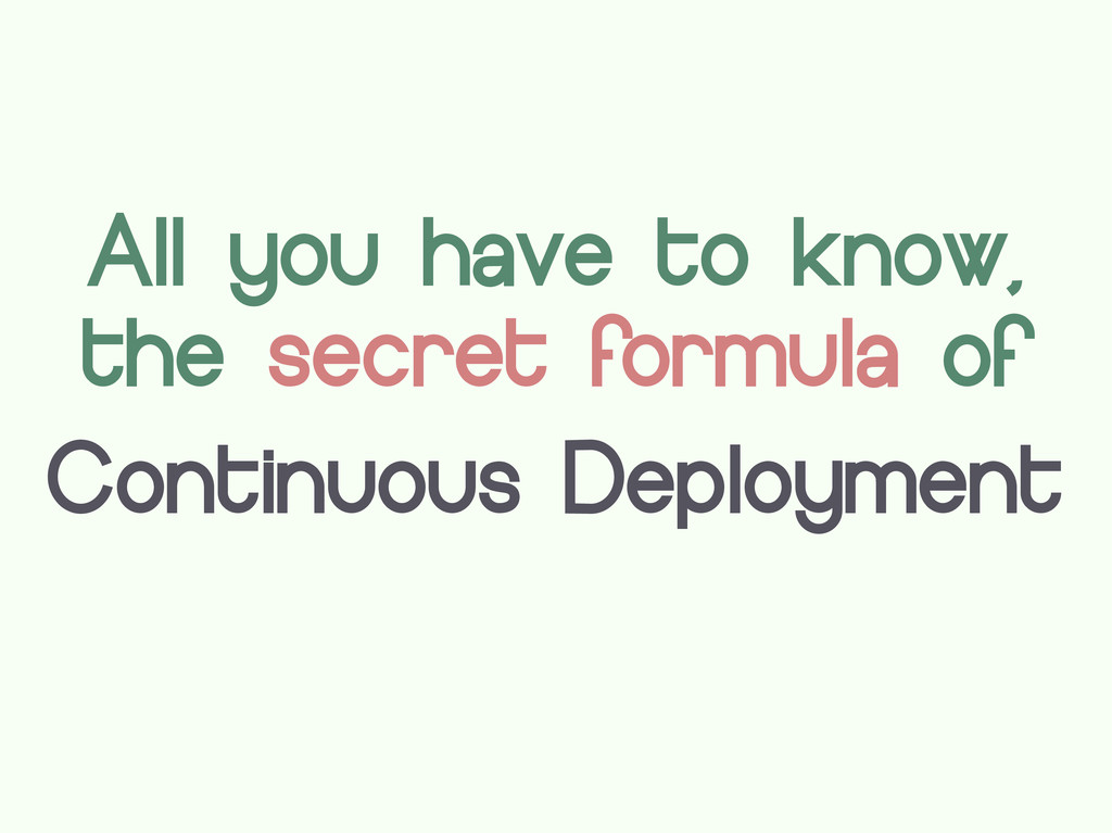 All you have to know, the secret formula of Con...
