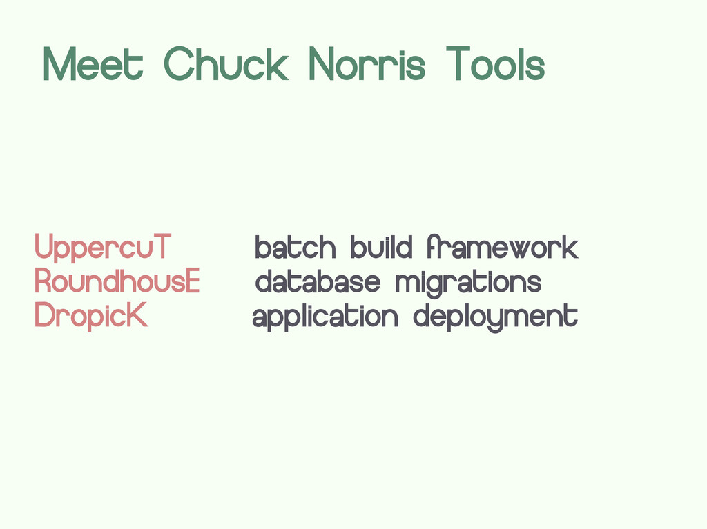 UppercuT batch build framework RoundhousE datab...