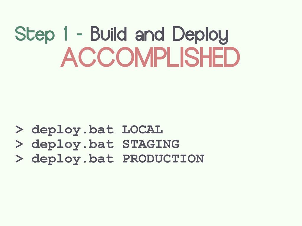> deploy.bat LOCAL > deploy.bat STAGING > deplo...