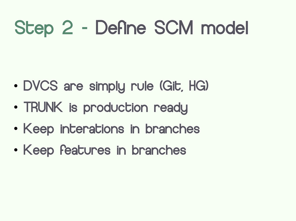  DVCS are simply rule (Git, HG)  TRUNK is pro...
