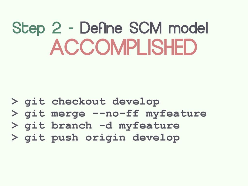 Step 2 - Define SCM model ACCOMPLISHED > git ch...