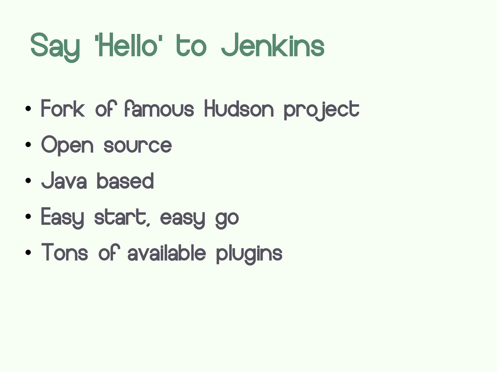  Fork of famous Hudson project  Open source ...