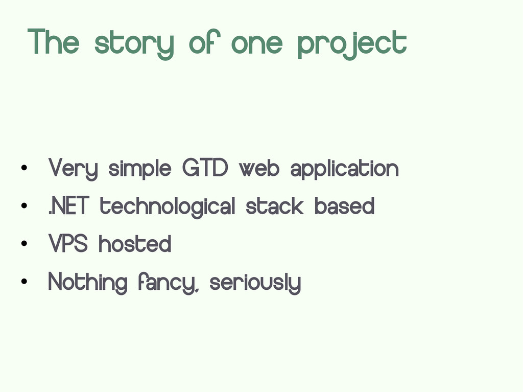 The story of one project  Very simple GTD web ...