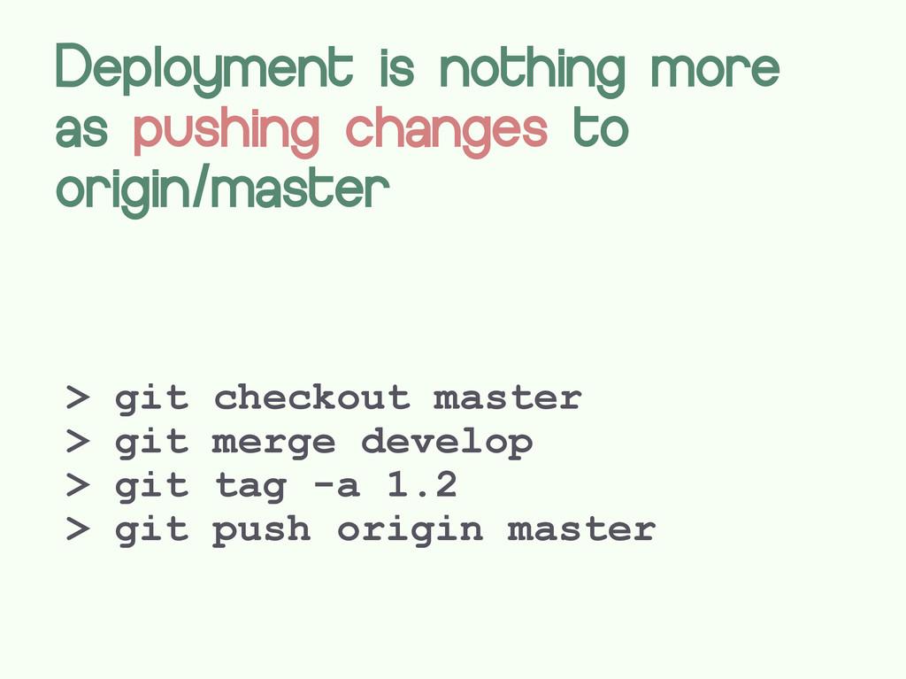 > git checkout master > git merge develop > git...