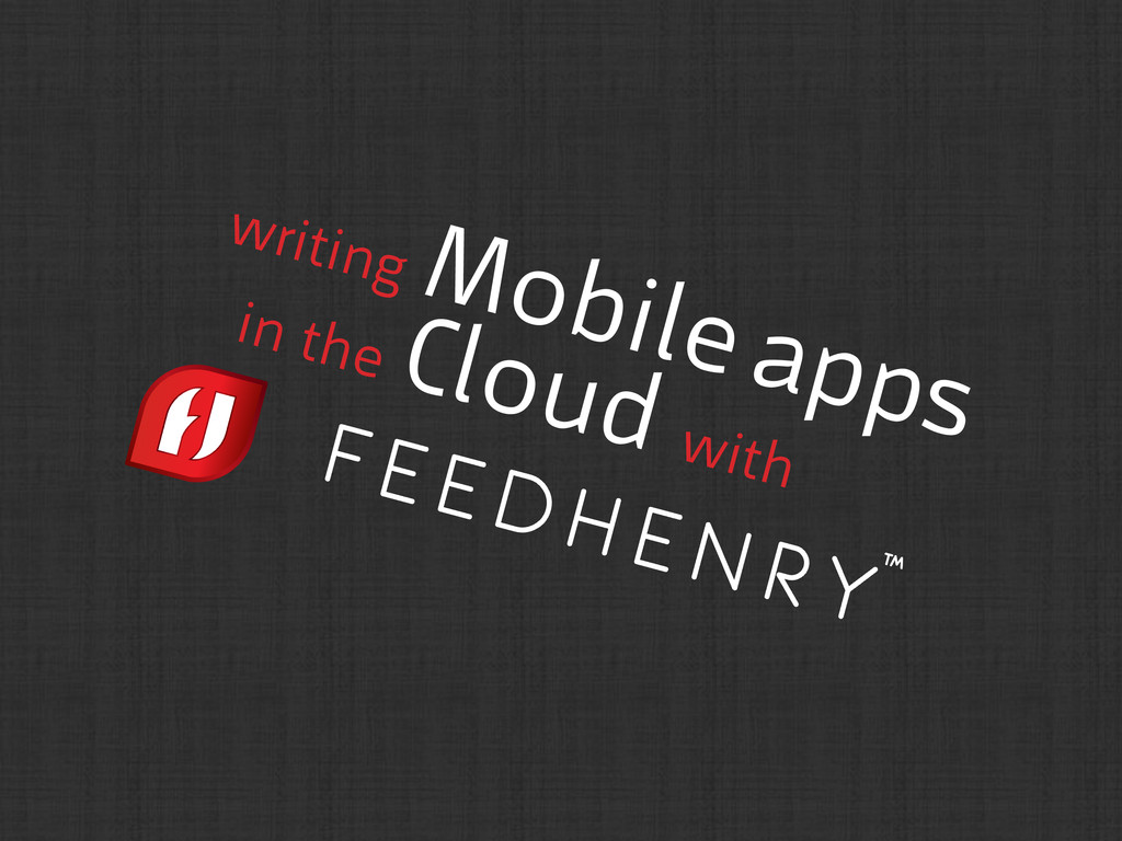 writing Mobile apps in the Cloud with