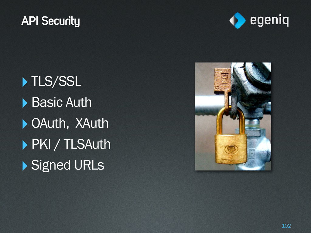 API Security ‣TLS/SSL ‣Basic Auth ‣OAuth, XAuth...