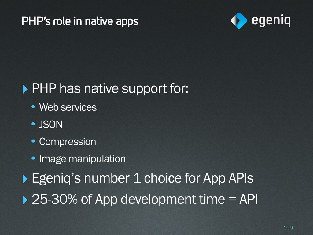 PHP's role in native apps ‣PHP has native suppo...
