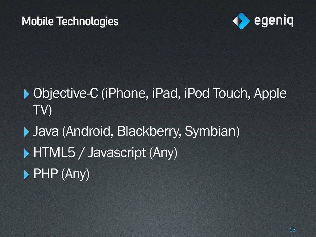 Mobile Technologies ‣Objective-C (iPhone, iPad,...