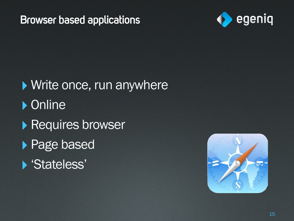 Browser based applications ‣Write once, run any...