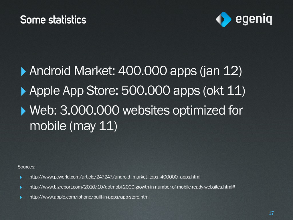 Some statistics ‣Android Market: 400.000 apps (...
