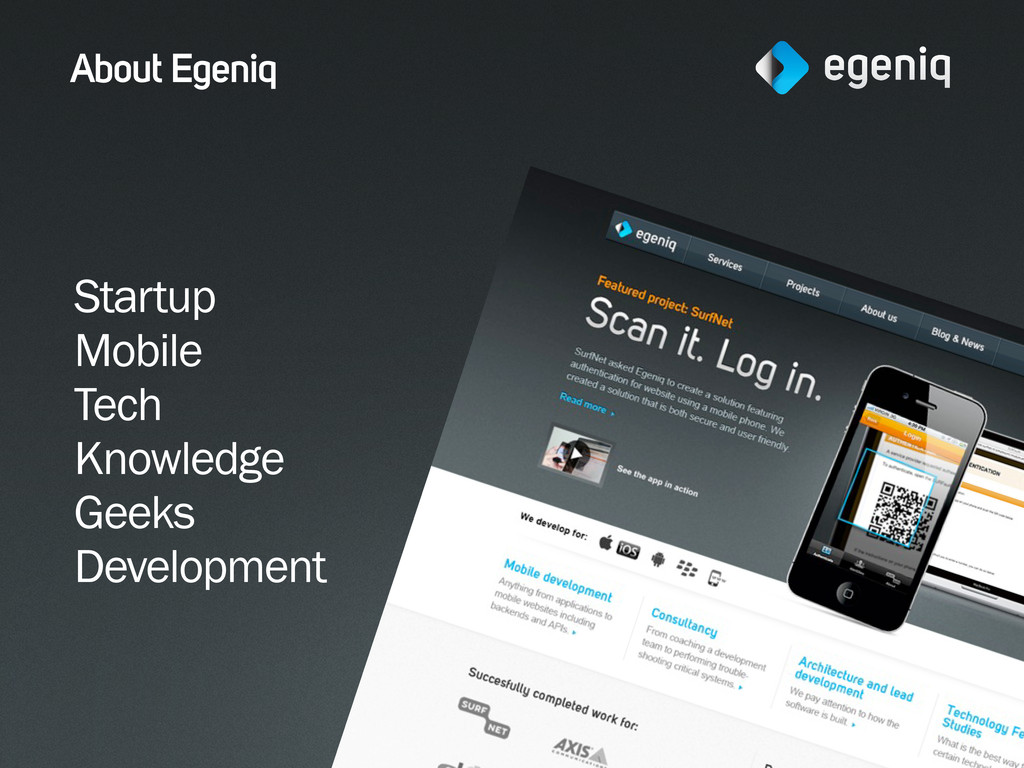 About Egeniq Startup Mobile Tech Knowledge Geek...