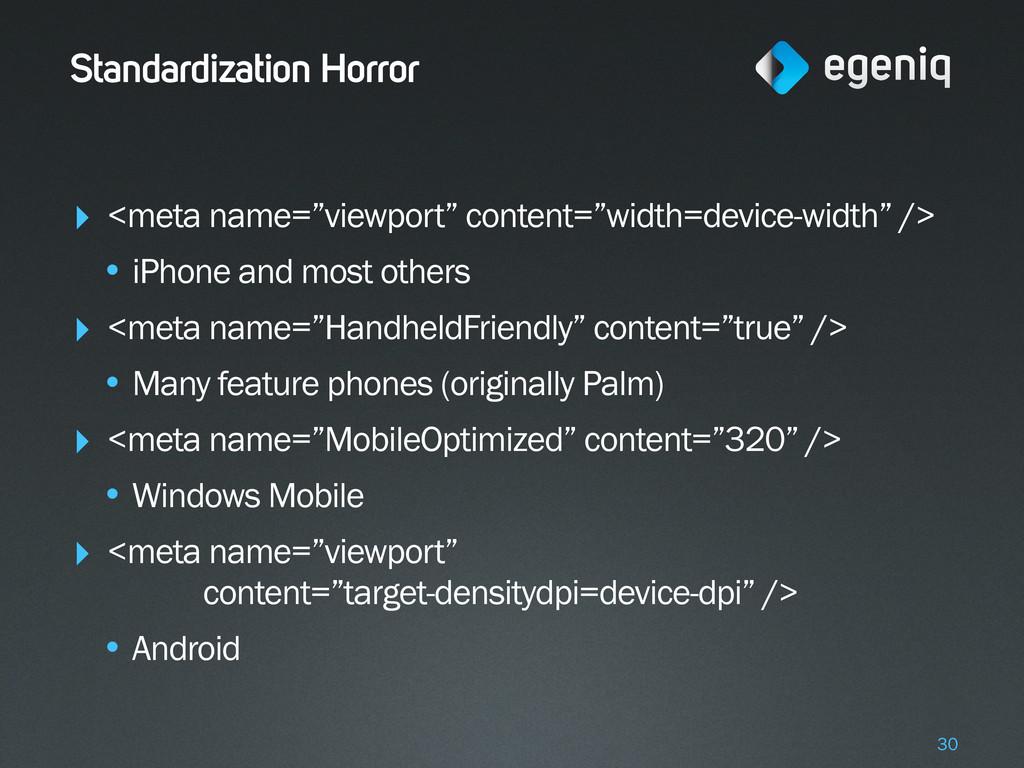 "Standardization Horror ‣ <meta name=""viewport"" ..."