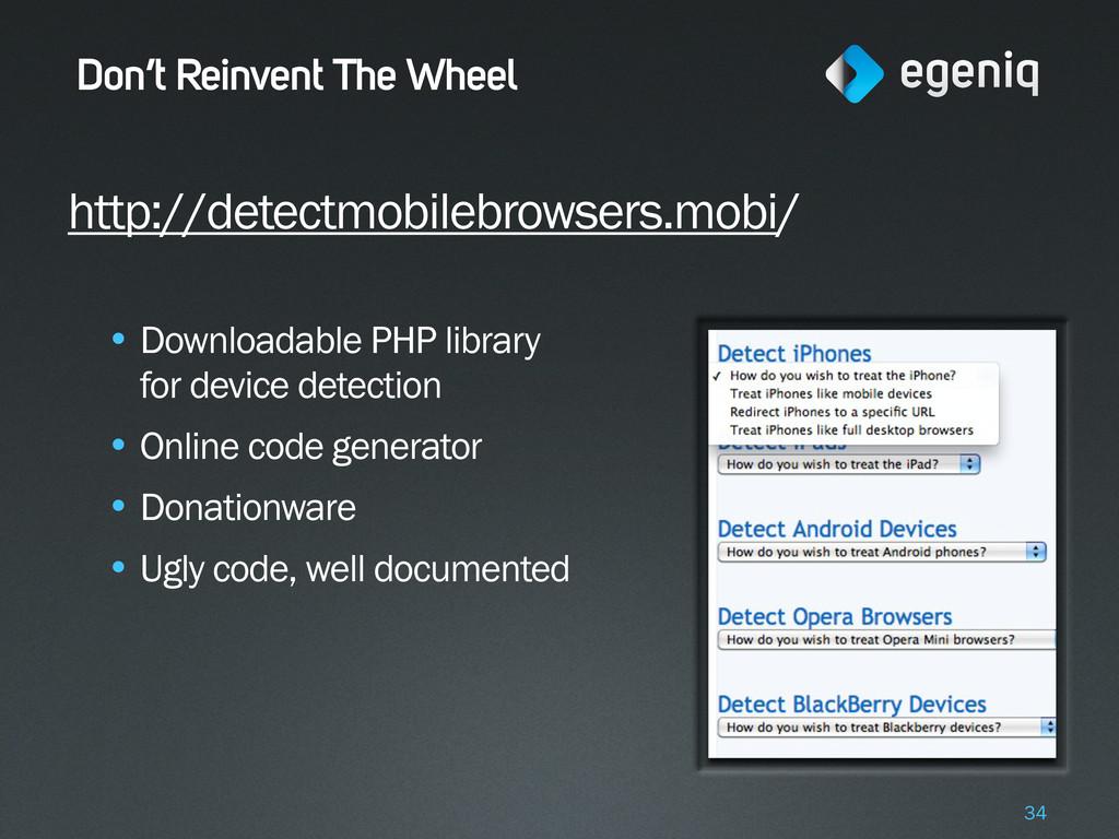 Don't Reinvent The Wheel http://detectmobilebro...
