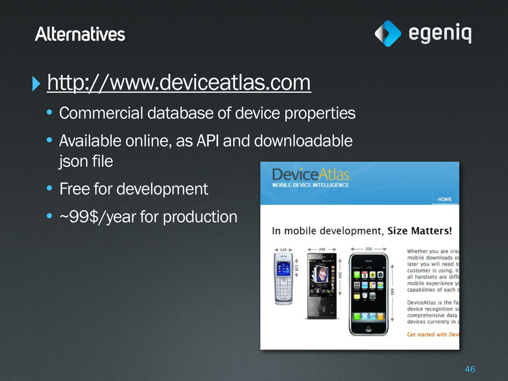 Alternatives ‣http://www.deviceatlas.com • Comm...