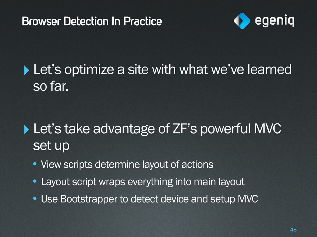Browser Detection In Practice ‣Let's optimize a...