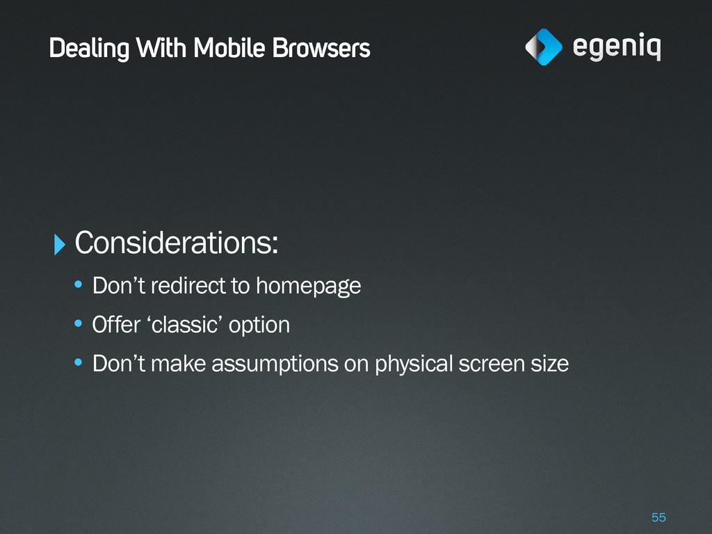 Dealing With Mobile Browsers ‣Considerations: •...
