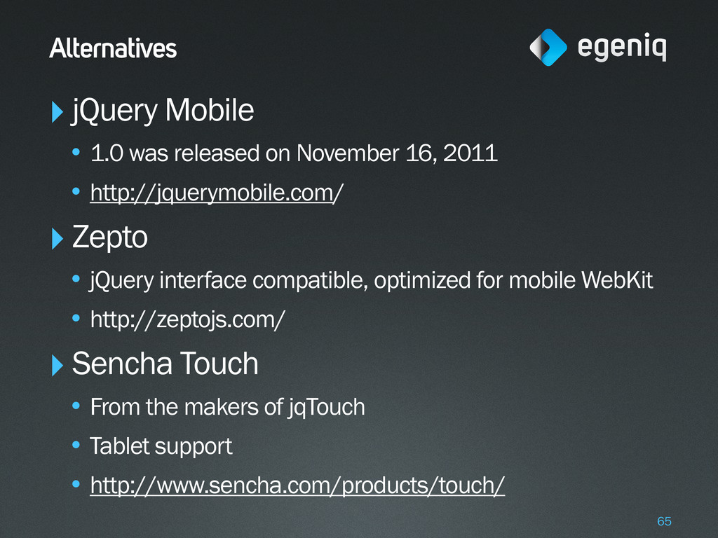 Alternatives ‣jQuery Mobile • 1.0 was released ...