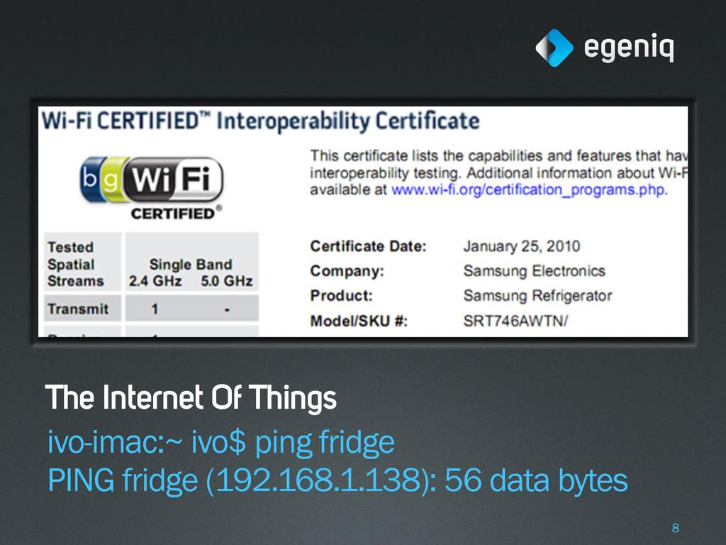 The Internet Of Things ivo-imac:~ ivo$ ping fri...