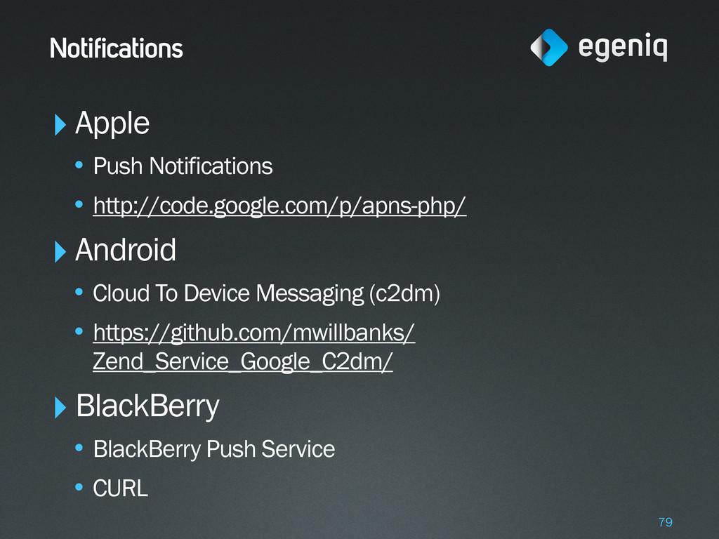 Notifications ‣Apple • Push Notifications • htt...