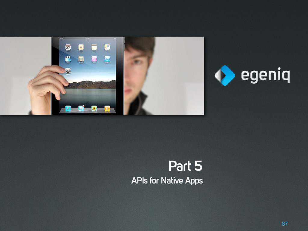 Part 5 APIs for Native Apps 87