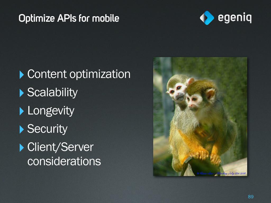 Optimize APIs for mobile ‣Content optimization ...