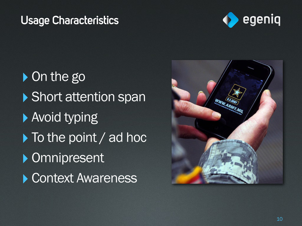 Usage Characteristics ‣On the go ‣Short attenti...