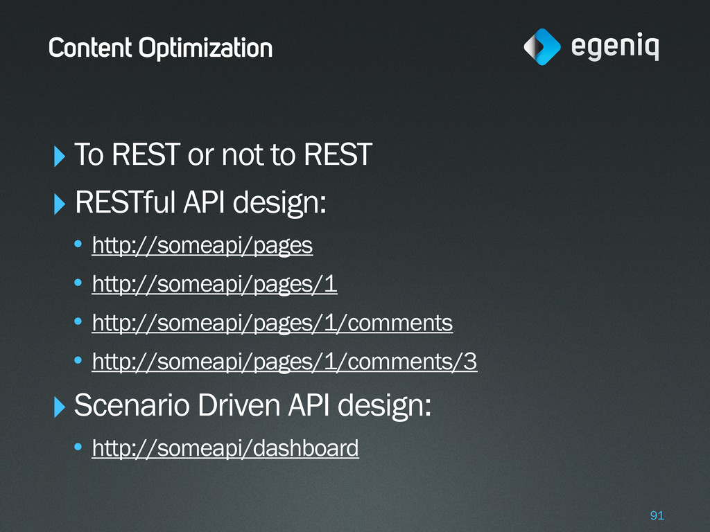 Content Optimization ‣To REST or not to REST ‣R...