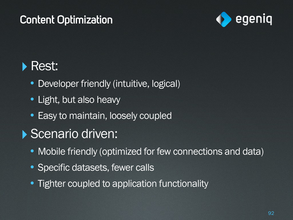 Content Optimization ‣Rest: • Developer friendl...