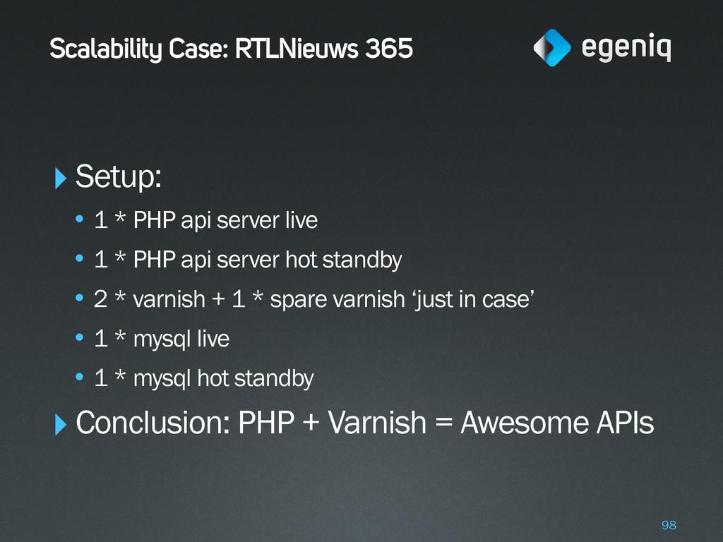 Scalability Case: RTLNieuws 365 ‣Setup: • 1 * P...