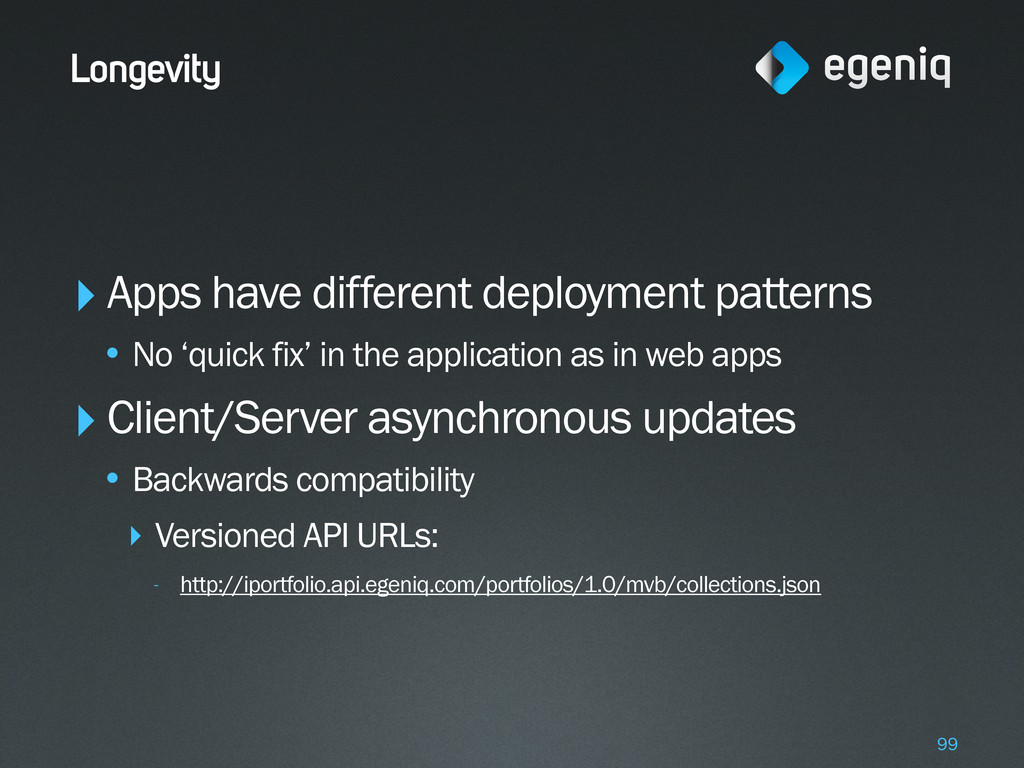 Longevity ‣Apps have different deployment patte...