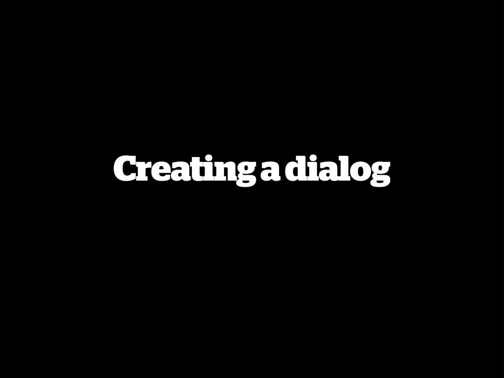 Creating a dialog