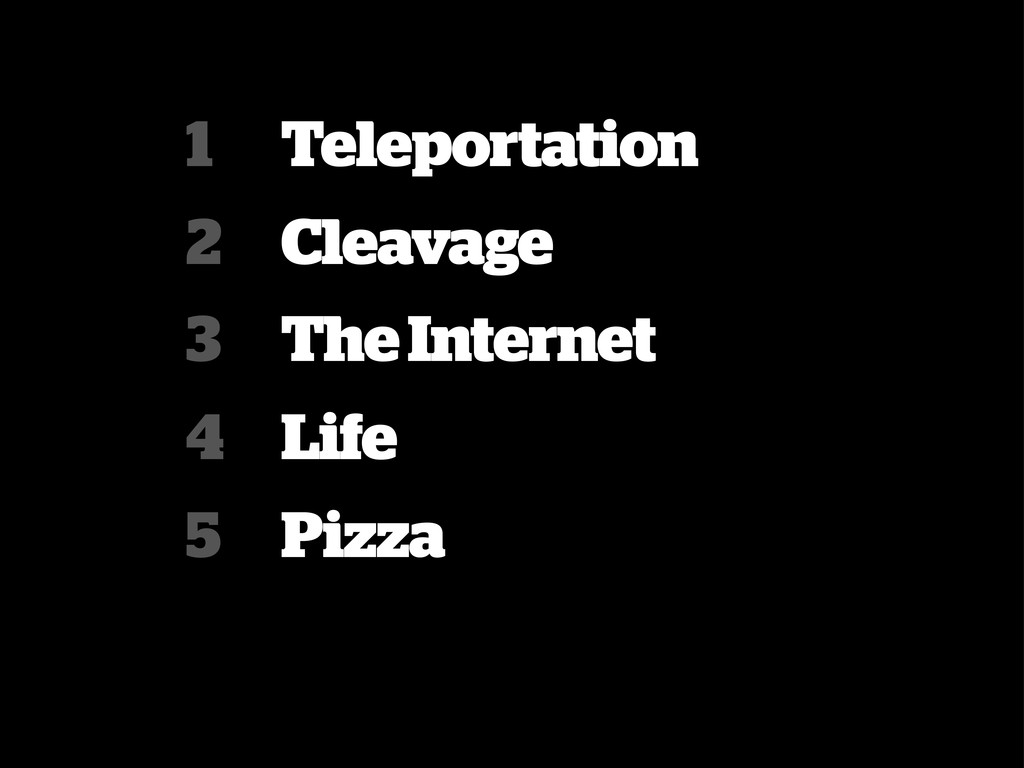 Teleportation Cleavage The Internet Life Pizza ...