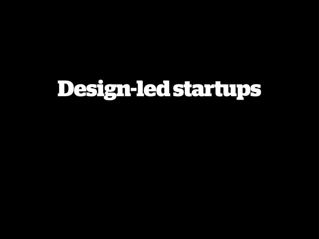 Design-led startups