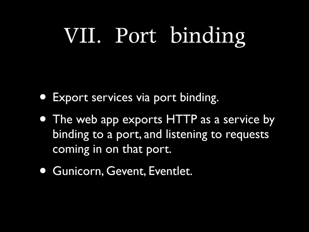 VII.	 Port	 binding • Export services via port ...