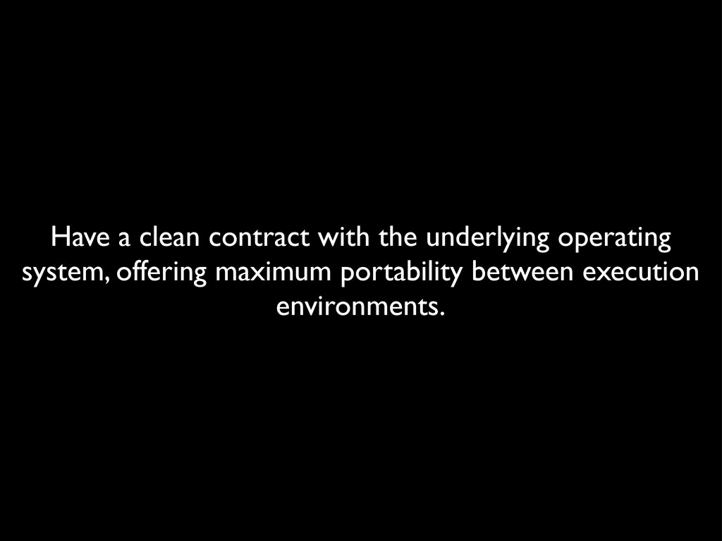 Have a clean contract with the underlying opera...
