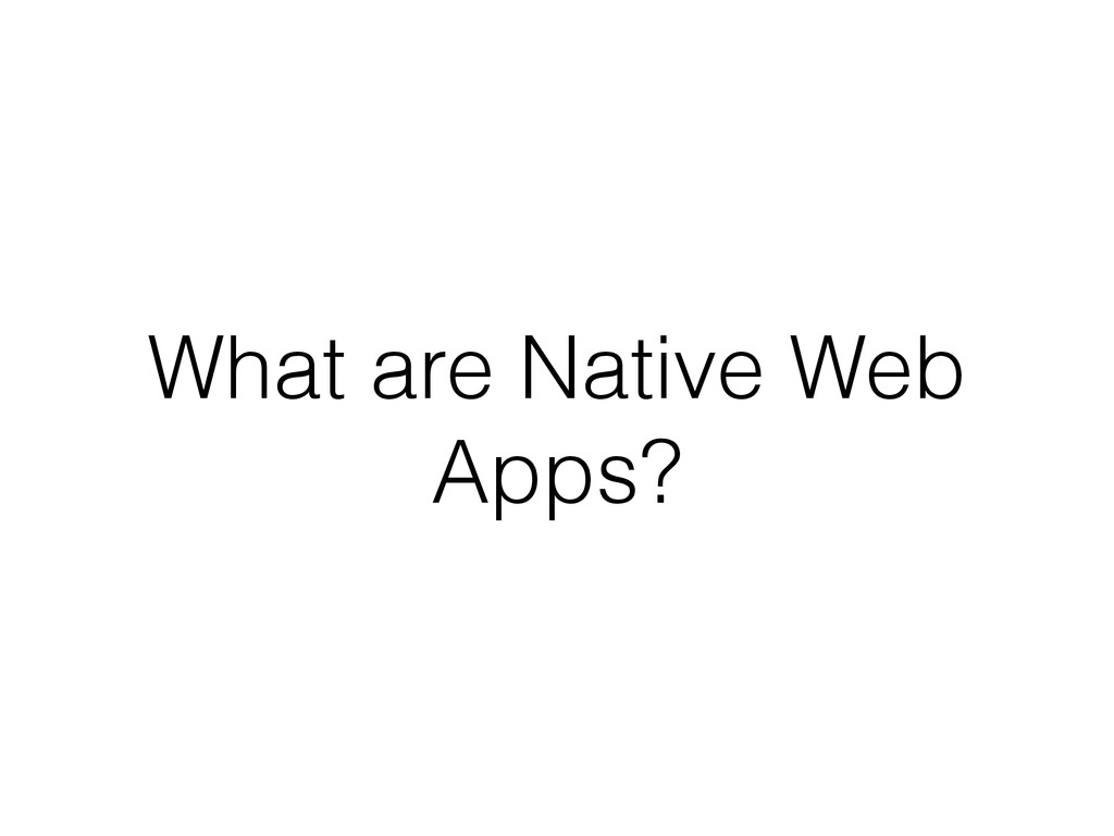 What are Native Web Apps?