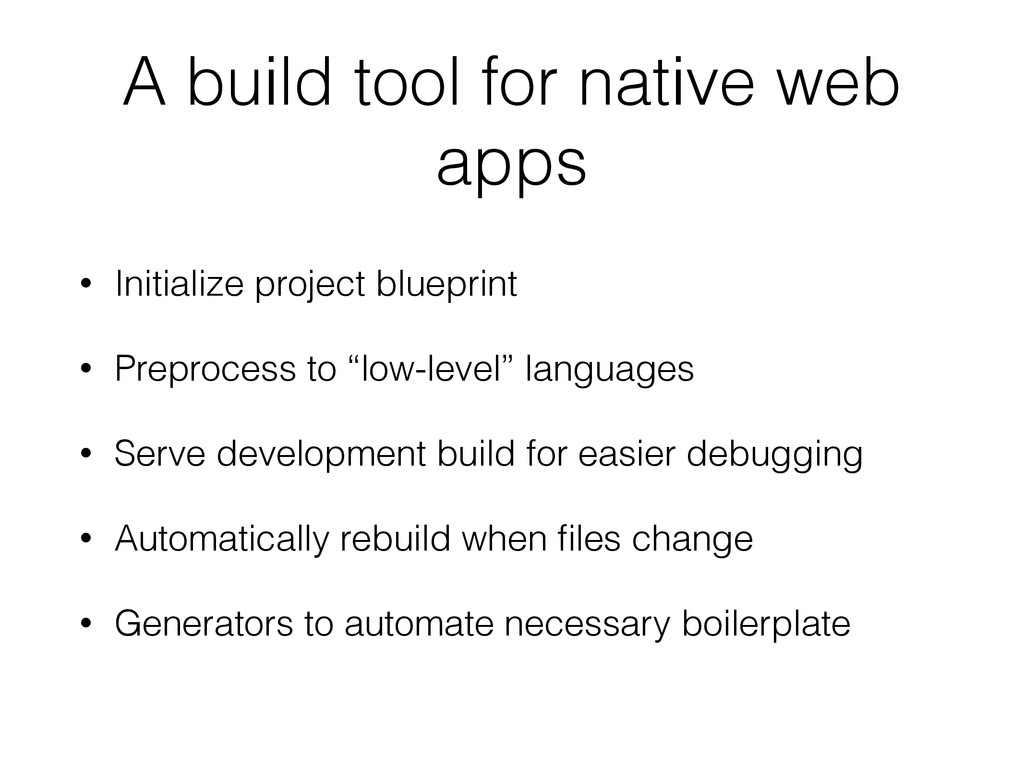 A build tool for native web apps • Initialize p...